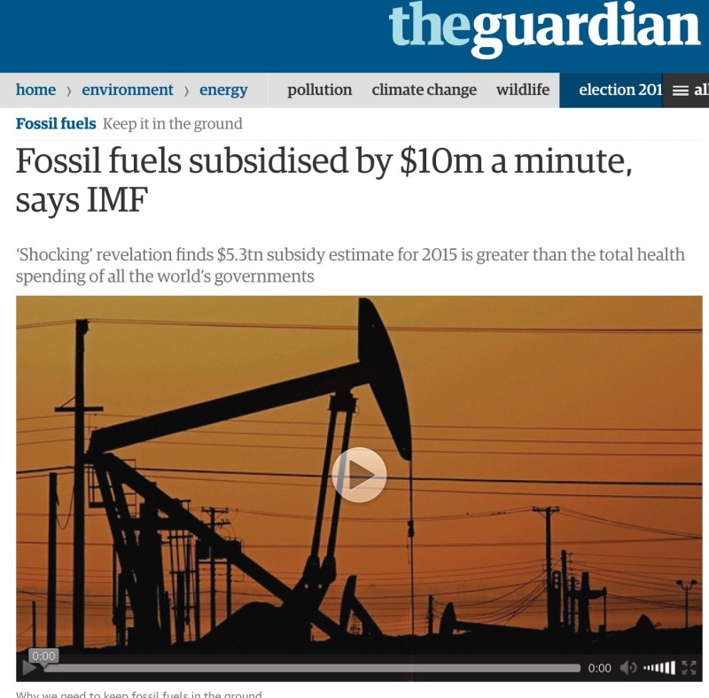 "Fossil fuel companies are benefitting from global subsidies of $5.3tn (£3.4tn) a year, equivalent to $10m a minute every day, according to a startling new estimate by the International Monetary Fund. The IMF calls the revelation ""shocking"" and says the figure is an ""extremely robust"" estimate of the true cost of fossil fuels. The $5.3tn subsidy estimated for 2015 is greater than the total health spending of all the world's governments. The vast sum is largely due to polluters not paying the costs imposed on governments by the burning of coal, oil and gas. These include the harm caused to local populations by air pollution as well as to people across the globe affected by the floods, droughts and storms being driven by climate change. Elon Musk: oil campaign against electric cars is like big tobacco lobbying Nicholas Stern, an eminent climate economist at the London School of Economics, said: ""This very important analysis shatters the myth that fossil fuels are cheap by showing just how huge their real costs are. There is no justification for these enormous subsidies for fossil fuels, which distort markets and damages economies, particularly in poorer countries."" Lord Stern said that even the IMF's vast subsidy figure was a significant underestimate: ""A more complete estimate of the costs due to climate change would show the implicit subsidies for fossil fuels are much bigger even than this report suggests."" The IMF, one of the world's most respected financial institutions, said that ending subsidies for fossil fuels would cut global carbon emissions by 20%. That would be a giant step towards taming global warming, an issue on which the world has made little progress to date. Ending the subsidies would also slash the number of premature deaths from outdoor air pollution by 50% – about 1.6 million lives a year. Furthermore, the IMF said the resources freed by ending fossil fuel subsidies could be an economic ""game-changer"" for many countries, by driving economic growth and poverty reduction through greater investment in infrastructure, health and education and also by cutting taxes that restrict growth."